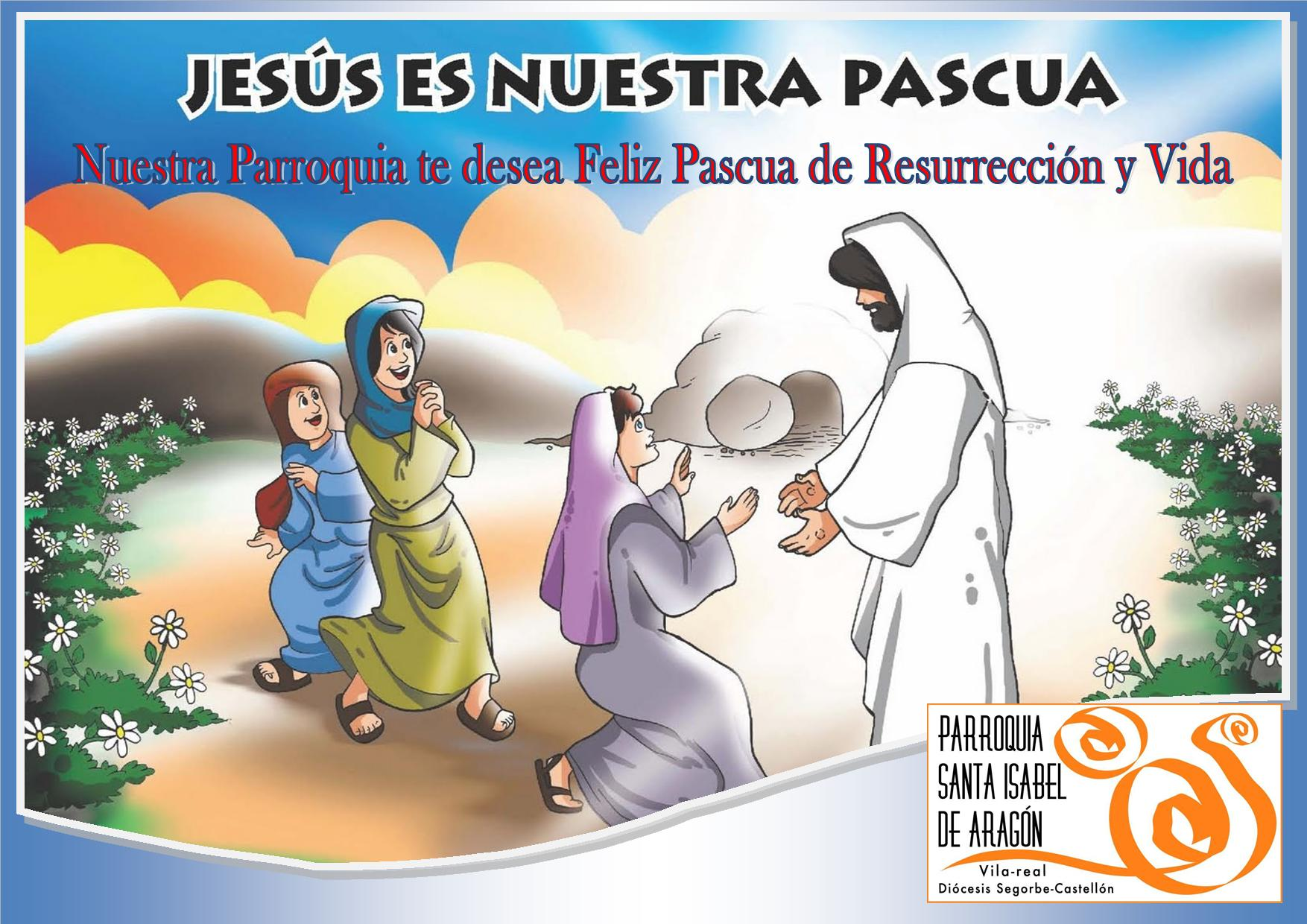 Feliz Pascua De Resurrección Parroquia Santa Isabel Web De La